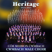 HERITAGE - A Century of Song by Côr Meibion Cwmbach
