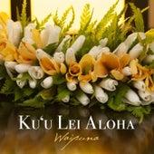 Ku'u Lei Aloha by Waipuna