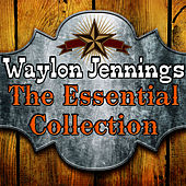 The Essential Collection de Waylon Jennings