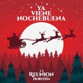 Ya Viene Nochebuena by La Reunion Norteña