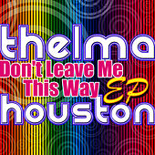 Don't Leave Me This Way - Single by Thelma Houston