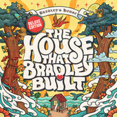 The House That Bradley Built (Deluxe Edition) by Various Artists