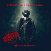 Trovador Revival von José Ángel y la Banda Viajera