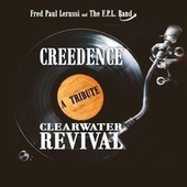 A Tribute Creedence Clearwater Revival by Fred Paul Lerussi and F.P.L. Band