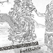 Black&&White - Single by CatchingYourClouds