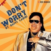 Don'T Worry by Arnab