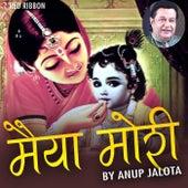 Maiya Mori By Anup Jalota by Dhiren Raichura