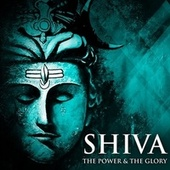 Shiva - The Power & The Glory by Sadhana Sargam