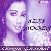 Desi Moods by Shreya Ghoshal
