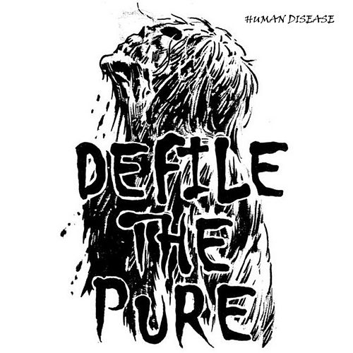 Human Disease by Defile the Pure
