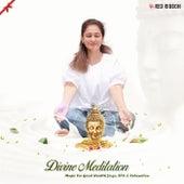 Divine Meditation- Music For Good Health, Yoga, Spa & Relaxation by Lalitya Munshaw