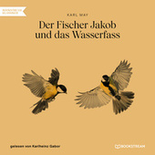 Der Fischer Jakob und das Wasserfass (Ungekürzt) von Karl May