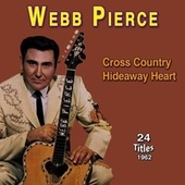 Webb Pierce - Cross Country (Hideaway Heart (1962)) by Webb Pierce