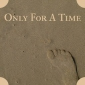 Only for a Time by The Royals, The Uniques, Delroy Wilson, Bob Marley, Derrick Morgan, The Gaylads, Byron Lee, Derrick Morgan