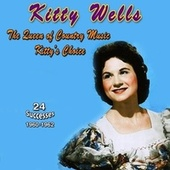 Kitty Wells - The Queen of Country Music (Kitty's Choice (1960-1962)) by Kitty Wells