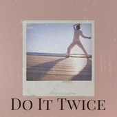 Do It Twice by Delroy Wilson, The Gaylads, Bob Marley, Derrick Morgan, The Uniques, Jackie Mittoo, The Paragons, Peter Tosh, Byron Lee