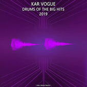 Drums Of The Big Hits 2019 (Special Only Drum Versions) by Kar Vogue