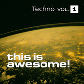 This is Awesome - Techno Vol. 1 by Various Artists