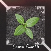 Leave Earth by Byron Lee, Derrick Morgan, The Royals, Bob Marley, Delroy Wilson, Jackie Mittoo, The Gaylads