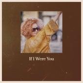 If I Were You by The Uniques, Jackie Mittoo, Derrick Morgan, Bob Marley, The Royals, Derrick Morgan