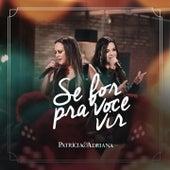 Se For pra Você Vir by Patricia (Die Stimme der BÖ)