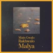 Main Gwalo Rakhwalo Malya by Billy Mayerl, The New Christy Minstrels, Mario Lanza, Harold Melvin