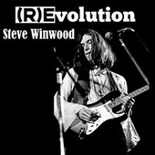 (R)Evolution (Steve Winwood) by Spencer Davis Group, Eric Clapton and the Powerhouse, Traffic, Blind Faith, Steve Winwood