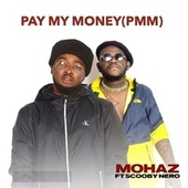 Pay My Money Pmm by Mohaz