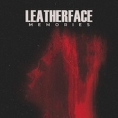 Memories von Leatherface