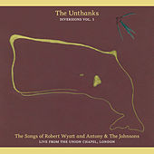 The Songs of Robert Wyatt and Antony & the Johnsons, Live from the Union Chapel (Diversions Vol. 1) by The Unthanks