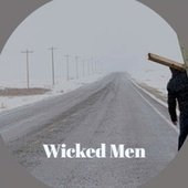 Wicked Men by Byron Lee, The Gaylads, Bob Marley, Delroy Wilson, The Royals, Jackie Mittoo, John Holt