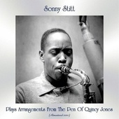 Sonny Stitt Plays Arrangements From The Pen Of Quincy Jones (Remastered 2020) de Sonny Stitt