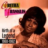 Birth of a Legend 1960-1962 by Aretha Franklin