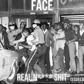Real N**** Shit by F.A.C.E.