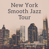 New York Smooth Jazz Tour - Jazz Lounge for Special Occasions, Jazz Relax, Cool Instrumental Music, Easy Listening, NY Nightlife von Relaxing Instrumental Music