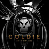 Inner City Life (Timeless 25 Remaster) von Goldie