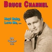 Bruce Channel - Hey! Baby (1962) by Bruce Channel