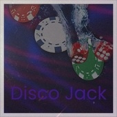 Disco Jack by John Holt, The Gaylads, Byron Lee, The Royals, Jackie Mittoo, Delroy Wilson, The Uniques