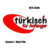 Türkisch für Anfänger, Season 1, Main Title (from the Original TV series) by Ali N. Askin