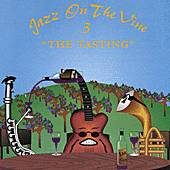 Jazz On The Vine 3: The Tasting by Jazz On The Vine