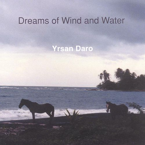 Dreams of Wind and Water by Yrsan Daro