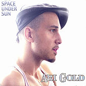Space Under Sun by Ari Gold