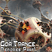 Goa Trance Memories Part 1 by Various Artists
