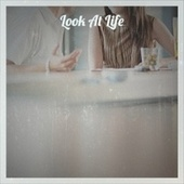 Look At Life by The Royals, Delroy Wilson, Bob Marley, John Holt, The Gaylads, Jackie Mittoo, The Uniques