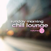 Sunday Morning Chill Lounge Vol. 2 by Various Artists