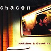 Matches & Gasoline by Chacon