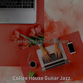 Feelings for Inspiration by Coffee House Guitar Jazz
