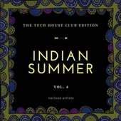 Indian Summer (The Tech House Club Edition), Vol. 4 by Various Artists