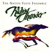 Riding Thunder by Native Flute Ensemble
