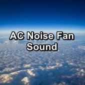 AC Noise Fan Sound by White Noise Meditation (1)